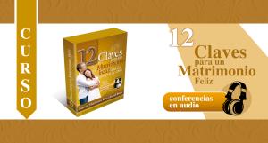 Curso 12 claves para un Matrimonio Feliz